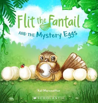 Flit the Fantail and the Mystery Eggs by Kat Merewether image