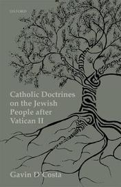 Catholic Doctrines on the Jewish People after Vatican II by Gavin D'Costa