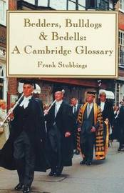 Bedders, Bulldogs and Bedells by Frank H. Stubbings