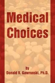 Medical Choices by Donald V. Gawronski image
