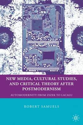 New Media, Cultural Studies, and Critical Theory after Postmodernism by Robert Samuels image