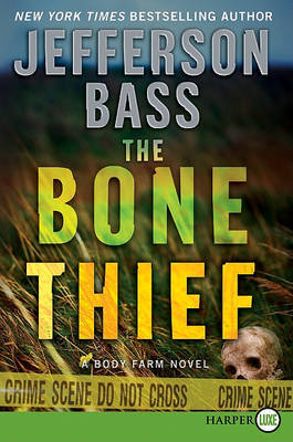 The Bone Thief by Jefferson Bass