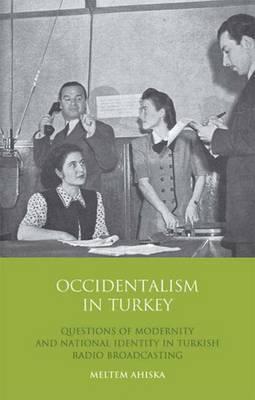 Occidentalism in Turkey by Meltem Ahiska image