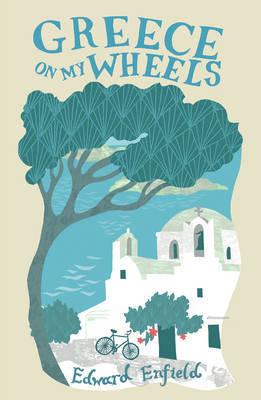 Greece on my Wheels by Edward Enfield
