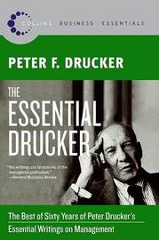 The Essential Drucker by Peter F Drucker
