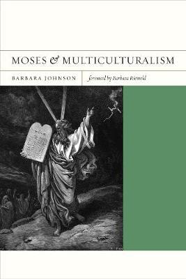Moses and Multiculturalism by Barbara Johnson image
