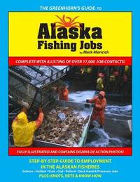 The Greenhorn's Guide to Alaska Fishing Jobs by Mark Maricich