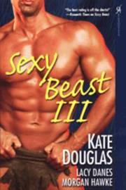 Sexy Beast: No. 3 by Kate Douglas