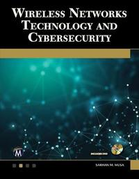 Wireless Networks Technology and Cybersecurity by Sarhan M. Musa