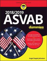 2018 / 2019 ASVAB For Dummies by Angie Papple Johnston