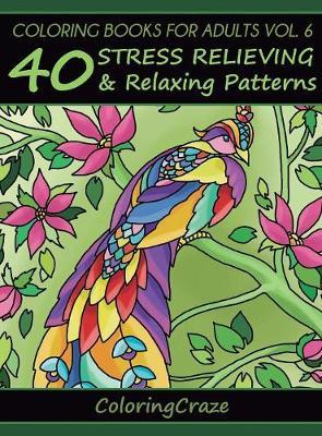 Coloring Books for Adults Volume 6 by Coloringcraze