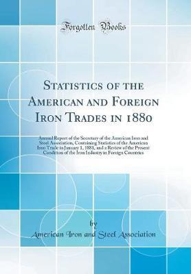 Statistics of the American and Foreign Iron Trades in 1880 by American Iron and Steel Association image
