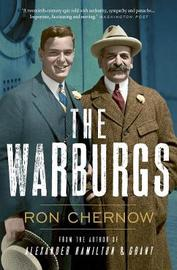 The Warburgs by Ron Chernow