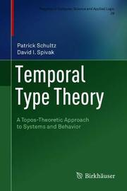 Temporal Type Theory by Patrick Schultz