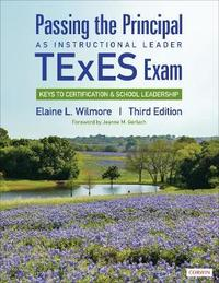 Passing the Principal as Instructional Leader TExES Exam by Elaine L. Wilmore