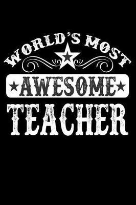 World's Most Awesome Teacher by Rouga Gifts