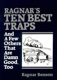 Ragnar's Ten Best Traps by Ragnar Benson
