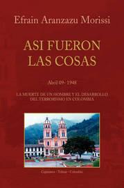 Asi Fueron Las Cosas by Efrain Aranzazu Morissi