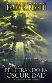 Penetrando La Oscuridad by Frank E Peretti image