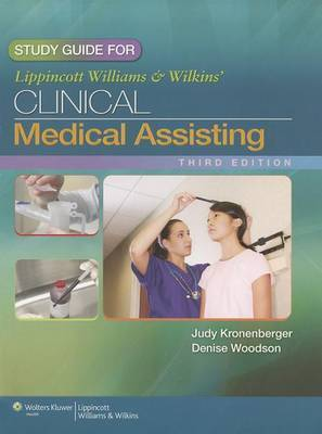 Study Guide for Lippincott Williams & Wilkins' Clinical Medical Assisting by Judy Kronenberger, RN, CMA