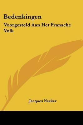 Bedenkingen: Voorgesteld Aan Het Fransche Volk: Aangaande Het Rechtsgeding (1793) by Jacques Necker