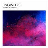 Always Returning (Deluxe Limited Edition) by Engineers