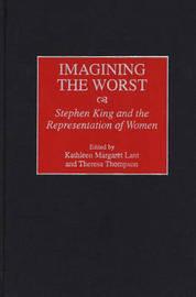 Imagining the Worst by Kathleen Margaret Lant