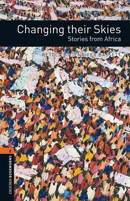 Oxford Bookworms Library: Level 2:: Changing their Skies: Stories from Africa by Jennifer Bassett