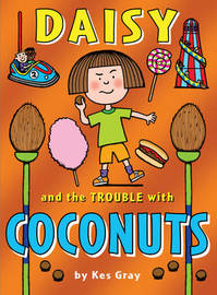 Daisy and the Trouble with Coconuts by Kes Gray
