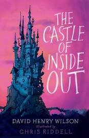 The Castle of Inside Out by David Henry Wilson