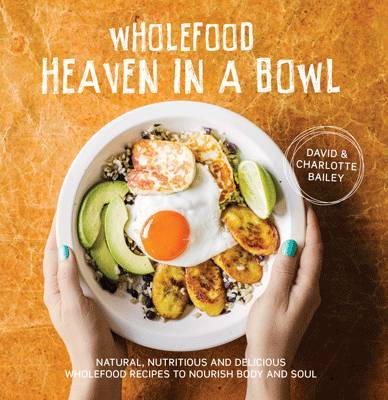 Wholefood heaven in a bowl david bailey book in stock buy now wholefood heaven in a bowl by david bailey image forumfinder Image collections