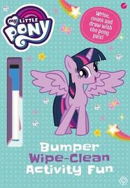 My Little Pony: Bumper Wipe-Clean Activity Fun by My Little Pony
