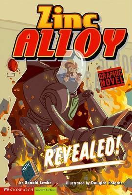 Revealed!: Zinc Alloy (Graphic Sparks) by Donald Lemke