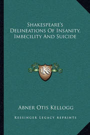 feature article on suicide and shakespeare Featured article: the psyscholinguistic semiotics and metanormative ethics of suicide and death in shakespeare's king lear.