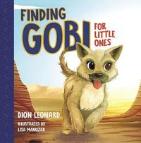 Finding Gobi for Little Ones by Dion Leonard