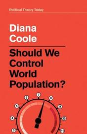 Should We Control World Population? by Diana Coole