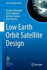 Low Earth Orbit Satellite Design by George Sebestyen