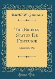 The Broken Statue de Fontange by Harold W Gammans image
