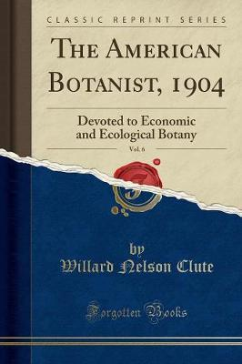 The American Botanist, 1904, Vol. 6 by Willard Nelson Clute image