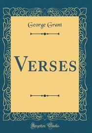 Verses (Classic Reprint) by George Grant image