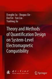 Theory and Methods of Quantification Design on System-Level Electromagnetic Compatibility by Donglin Su