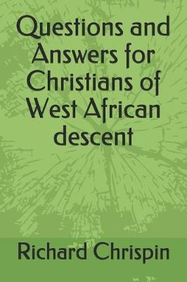 Questions and Answers for Christians of West African descent by Richard Chrispin image