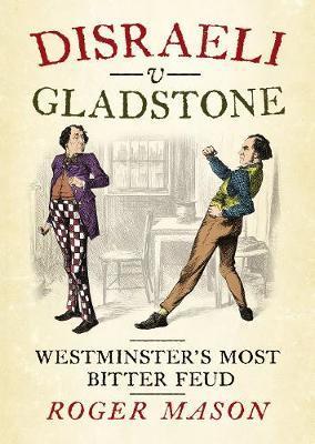 Disraeli v Gladstone by Roger Mason