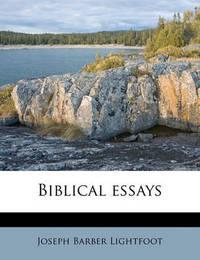 Biblical Essays by Joseph Barber Lightfoot, Bp.