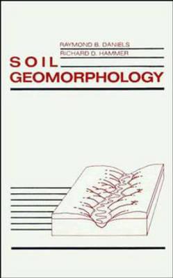 Soil Geomorphology by Raymond B. Daniels