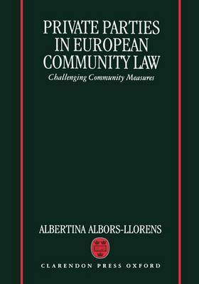 Private Parties in European Community Law by Albertina Albors-Llorens