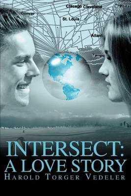 Intersect: A Love Story by Harold Torger Vedeler