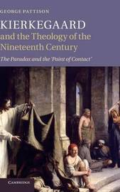 Kierkegaard and the Theology of the Nineteenth Century by George Pattison