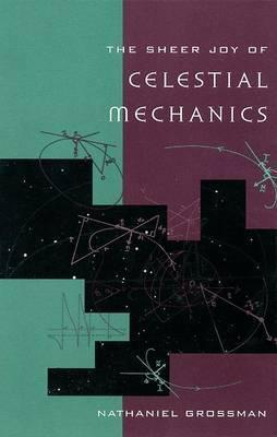 The Sheer Joy of Celestial Mechanics by Nathaniel Grossman image
