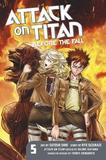 Attack On Titan: Before The Fall 5 by Hajime Isayama